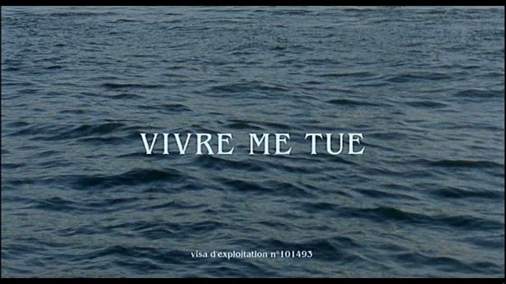 vivre-me-tue-photogramme1